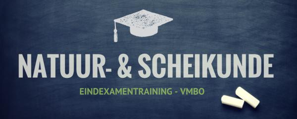 Examentraining Natuurkunde & Scheikunde II – VMBO