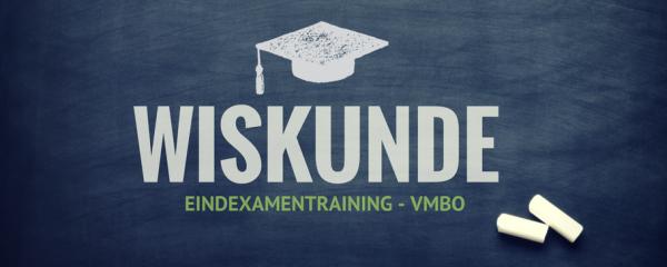 Examentraining Wiskunde – VMBO